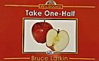 Take One - Half by Bruce Larkin