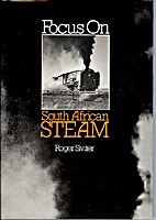 Focus on South African steam by Roger…