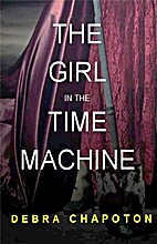 The Girl In The Time Machine by Debora…