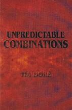 Unpredictable Combinations by Tia Doré