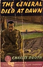 The General Died at Dawn by Charles Booth