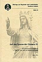 Auf den Spuren der Ottonen. Band 3.