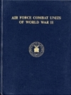 Air Force Combat Units of World War II by…