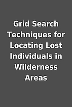 Grid Search Techniques for Locating Lost…