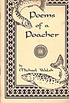 Poems of a Poacher by Michael Walsh