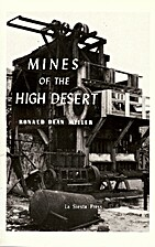 Mines of the high desert by Ronald Dean…