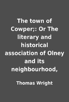 The town of Cowper;: Or The literary and…