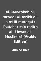 al-Bawwabah al-sawda: Al-tarikh al-sirri…