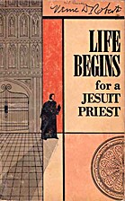 Life begins for a Jesuit priest by Verne D.…