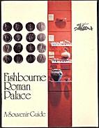 Fishbourne Roman Palace: A Souvenir Guide by…