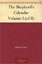 The Shepherd's Calendar Volume I (of…