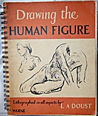 Drawing the human figure by L. A Doust