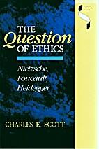The Question of Ethics: Nietzsche, Foucault,…