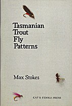 Tasmanian trout fly patterns by Maxwell…
