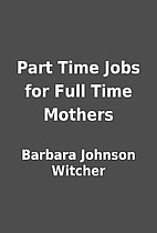 Part Time Jobs for Full Time Mothers by…