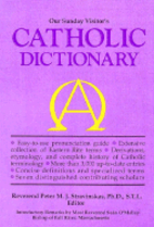 Our Sunday Visitor's Catholic Dictionary by…