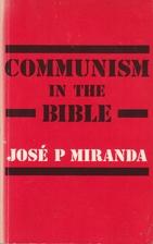 Communism in the Bible by Jose P. Miranda