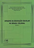 Origens da Educação escolar no Brasil…
