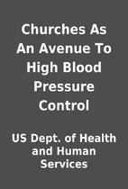 Churches As An Avenue To High Blood Pressure…