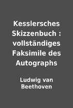 Kesslersches Skizzenbuch : vollständiges…
