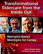 Transformational Eldercare from the Inside…