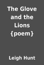 The Glove and the Lions {poem} by Leigh Hunt