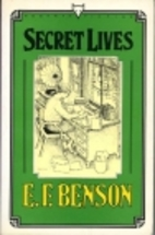 Secret Lives by E. F. Benson