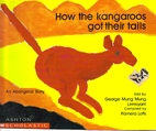 How the Kangaroos Got Their Tails by George…