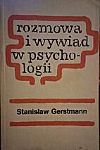 Rozmowa i wywiad w psychologii by Stanisław…