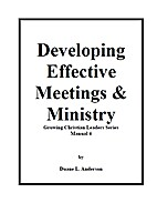Developing Effective Meetings by Duane L.…