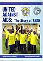 United Against AIDS: The Story of TASO by…