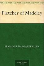 Fletcher of Madeley (Dodo Press) by…