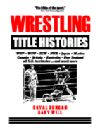 Wrestling Title Histories by Royal Duncan