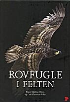 Rovfugle i felten by Klaus Malling Olsen