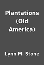 Plantations (Old America) by Lynn M. Stone