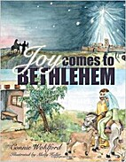 Joy Comes To Bethlehem by Connie Wohlford