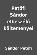 Petőfi Sándor elbeszélő költeményei by…