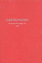 Gastronomy, Catalogue One. 1999. A Catalogue…