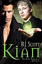 Kian (The Fire Trilogy, #1) by RJ Scott