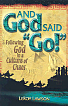 And God Said Go!: Following God in a Culture…