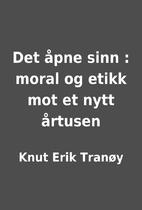 Det åpne sinn : moral og etikk mot et…