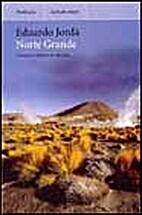 Norte Grande : viaje por el desierto de…