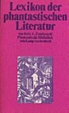Lexikon der phantastischen Literatur by Rein…