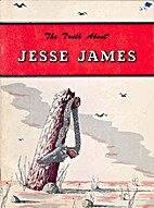 The Truth about Jesse James: A Post Mortem…