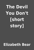 The Devil You Don't [short story] by…