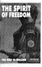 The Spirit Of Freedom: The War In Ireland by…