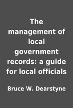 The management of local government records:…