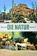 Die Natur. Band III : Pflanze, Tier und…
