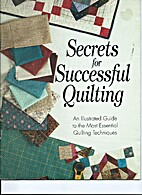 Secrets for Successful Quilting: An…