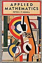 Applied mathematics by P. J. F. Horril